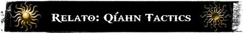 Relatos de Qíahn: Qíahn Tactics (IV)